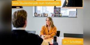 Vom Studentenjob zum Vollzeitjob in 7 Schritten: Diese 7 Schritte zeigen, wie man von einem Studentenjob zu einem festen Vollzeitjob direkt nach dem Studium kommt, wenn einem die Firma gut gefällt.